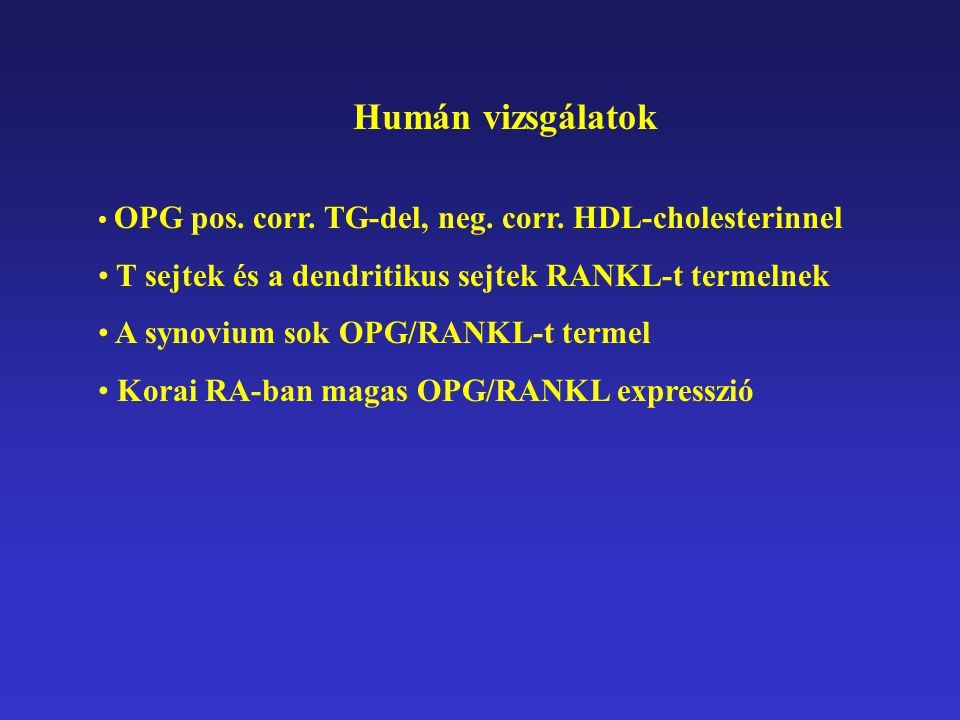 ÖSSZEFOGLALVA A csont- és a vascularis anyagcserét összekapcsolja az OPG/RANKL rendszer Ezt modulálják a citokinek Magas OPG: elégtelen ellenreguláció a csontvesztés és a vascularis károsodás kivédéséhez OPG/RANKL: Betegség aktívitás.