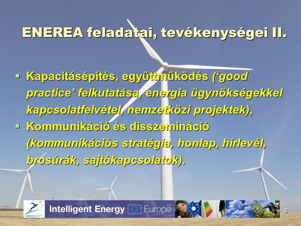 Költségvetés  IEE által 3 éves működési finanszírozás: Projekt összköltsége: 333 333 EUR  Támogatás: 250 000 EUR  Saját forrás: 83 333 EUR 7
