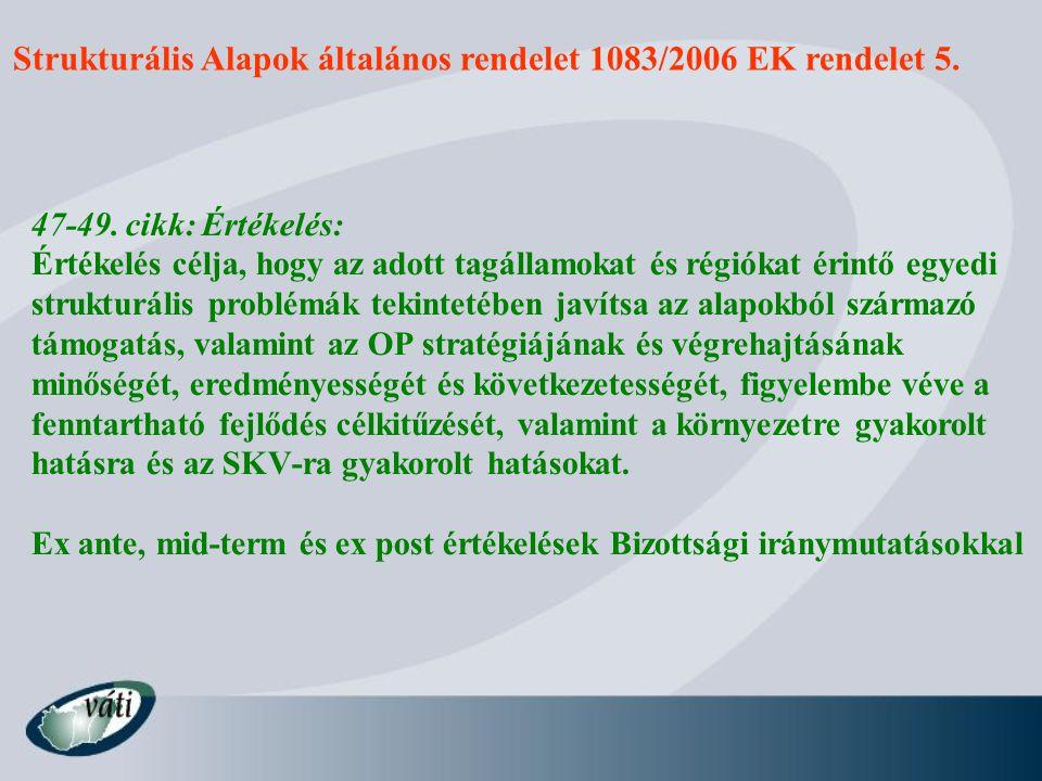 Strukturális Alapok általános rendelet 1083/2006 EK rendelet 6.