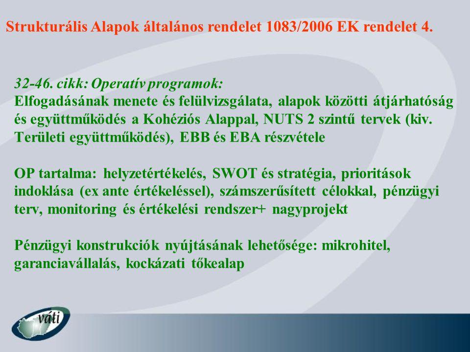 Strukturális Alapok általános rendelet 1083/2006 EK rendelet 5.