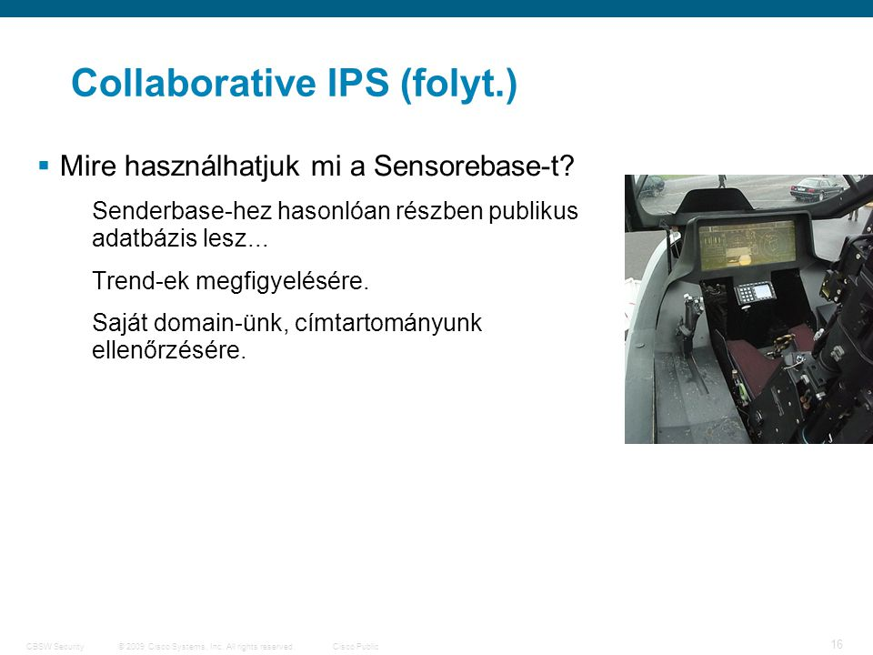© 2009 Cisco Systems, Inc. All rights reserved.Cisco PublicCBSW Security 17 IOS Content Filtering
