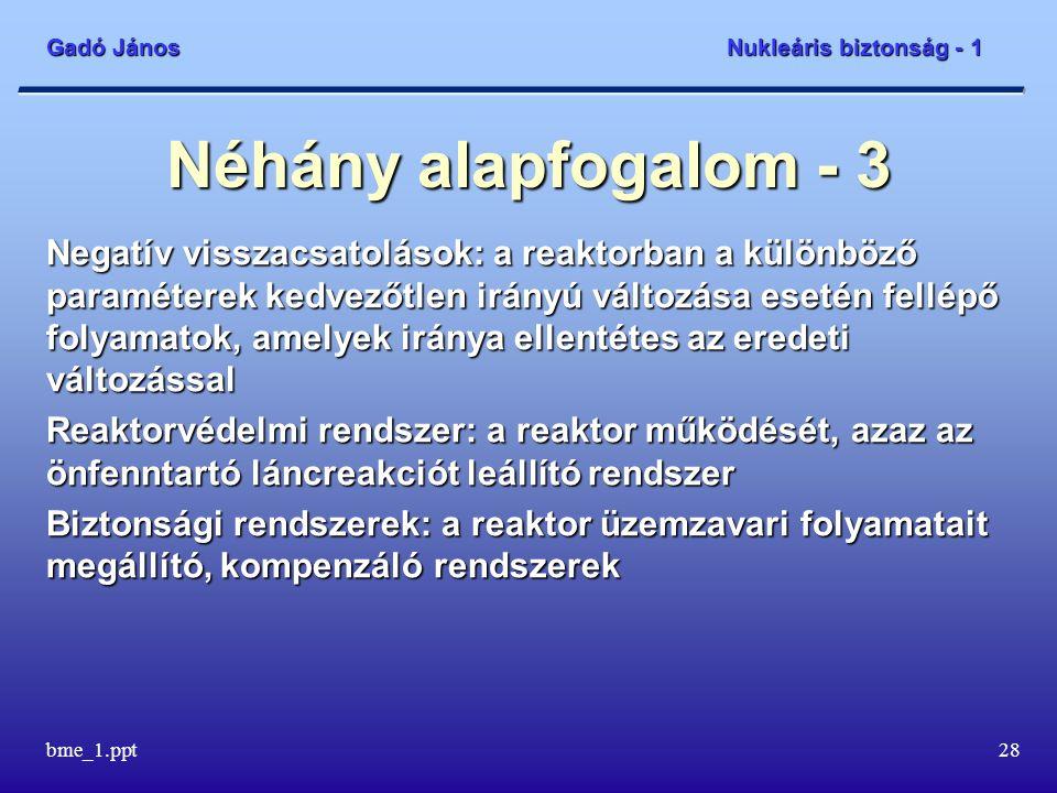 Gadó János Nukleáris biztonság - 1 bme_1.ppt29 A mélységi védelem - 1 1.