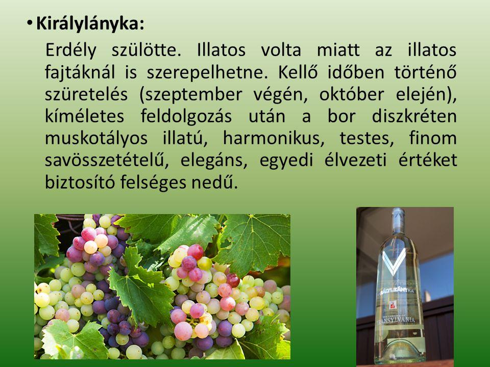 Cserszegi fűszeres: Magyarországi nemesítésű.