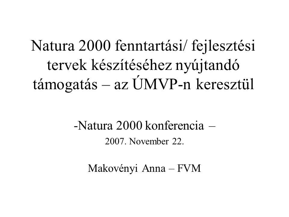 Jogszabályi háttér A Tanács 1698/2005/EK rendeletének 57.
