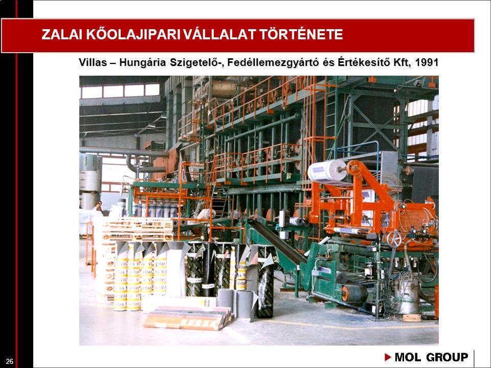 27 ZALAI KŐOLAJIPARI VÁLLALAT TÖRTÉNETE A1V üzem szerelés – építés, rekonstrukció, 1993