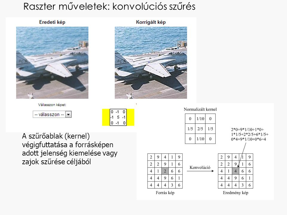 Objektumok geometriai jellemzőinek számítása: Line - LENGTH(Input.Geometry) Area - AREA(Input.Geometry), PERIMETER(Input.Geometry) Geomedia: Edit-> Attribute ->Update Attribute