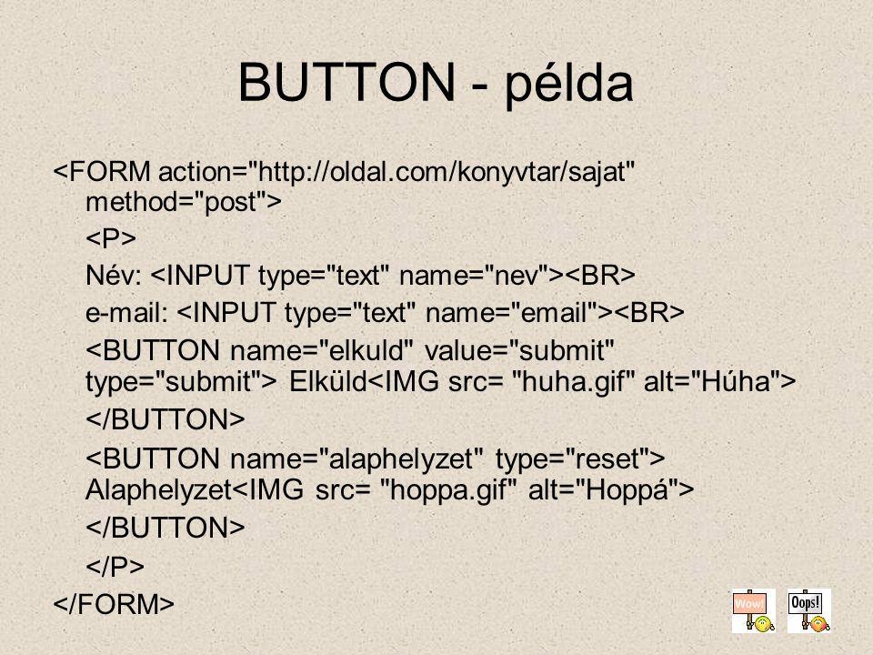 SELECT Opciók kiválasztása name = név size = méret multiple = többszörös kiválasztás