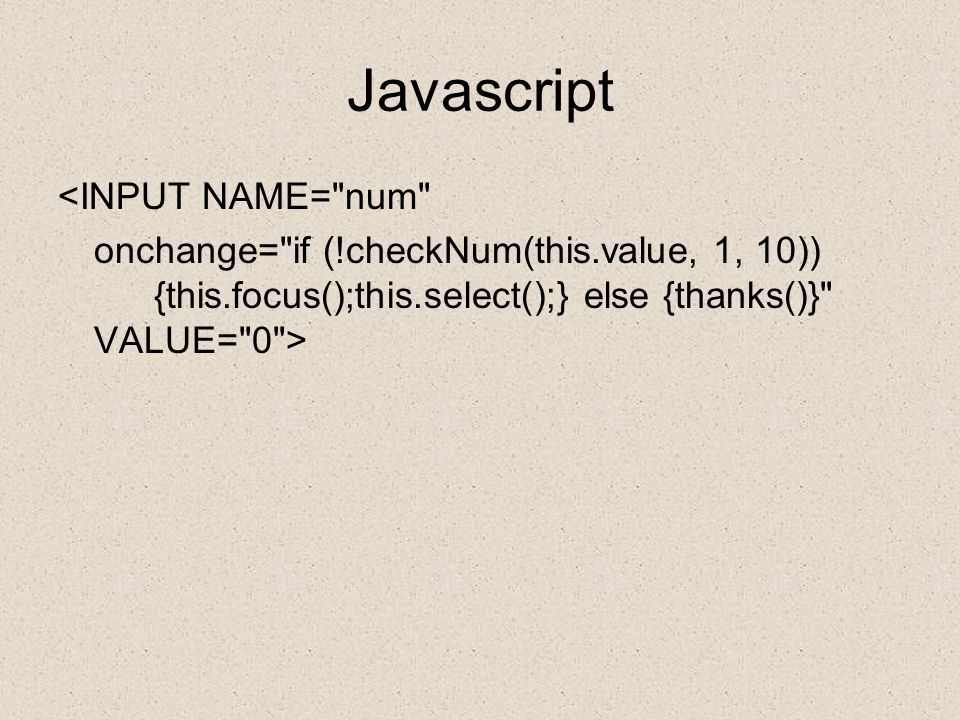 VBScript Sub edit1_changed() If edit1.value = abc Then button1.enabled = True Else button1.enabled = False End If End Sub