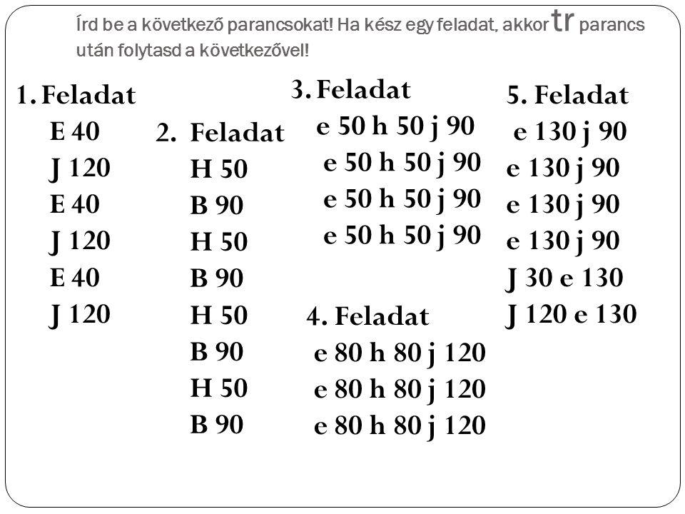 6. feladat e 100 j 90 e 50 j 90 e 50 b 90 e 50 j 90 e 50 j 90 e 100