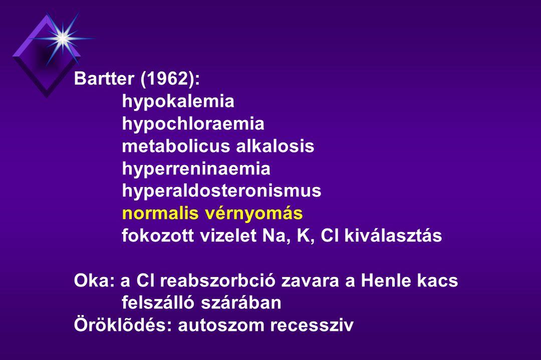 BARTTER SZINDRÓMA KLINIKAI VARIÁNSAI Neonatalis Bartter szindróma: hydramnion (foetalis polyuria) koraszülöttség növekedésbeli elmaradás hypercalciuria nephrocalcinosis amnialis folyadék magas Cl tartalma (prenatalis dg) prosztaglandin túltermelés (Seyberth) Fanconi szindrómával társult forma Proximalis tubularis dysfunkció: tubularis proteinuria, glycosuria hyperaminoaciduria hypophosphataemia rachitis hyperuricosuria Szövettan: juxta glomerularis app.