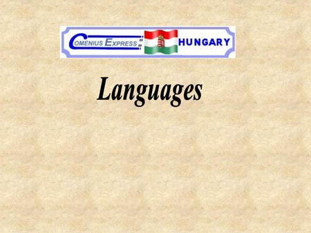 The official language of our country is Hungarian.