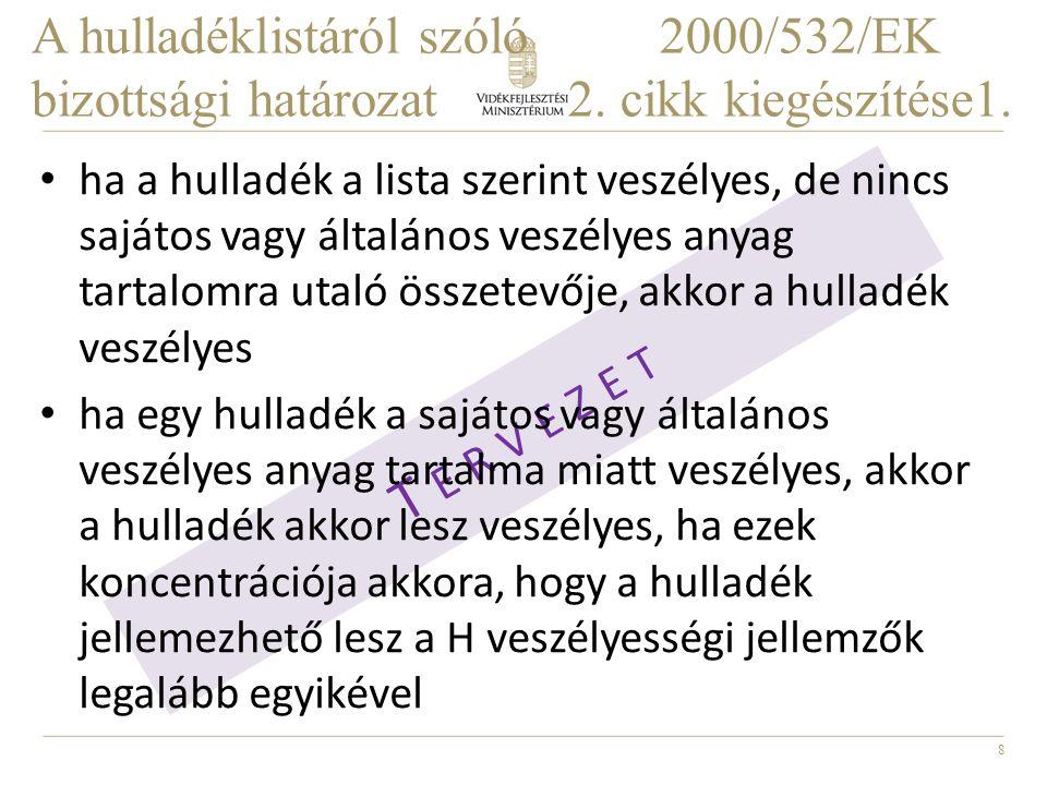 9 T E R V E Z E T A hulladéklistáról szóló 2000/532/EK bizottsági határozat 2.