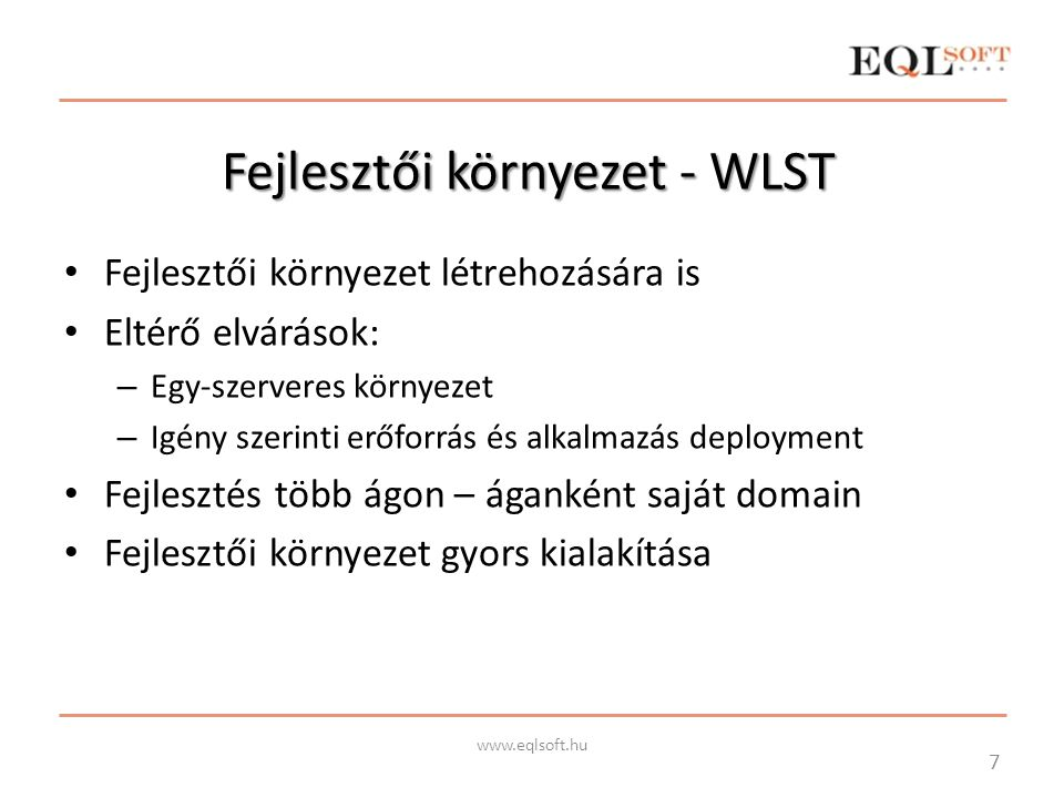 Fejlesztés és üzembe adás Előre tervezett fix időpontok szerinti release Kötött stabilizációs folyamat (alfa, beta) Automatikus build Automatikus integrációs tesztelés: – Üzleti folyamatok – webservice hívások – Felületi teszt Kézi tesztelés egészíti ki 8 www.eqlsoft.hu