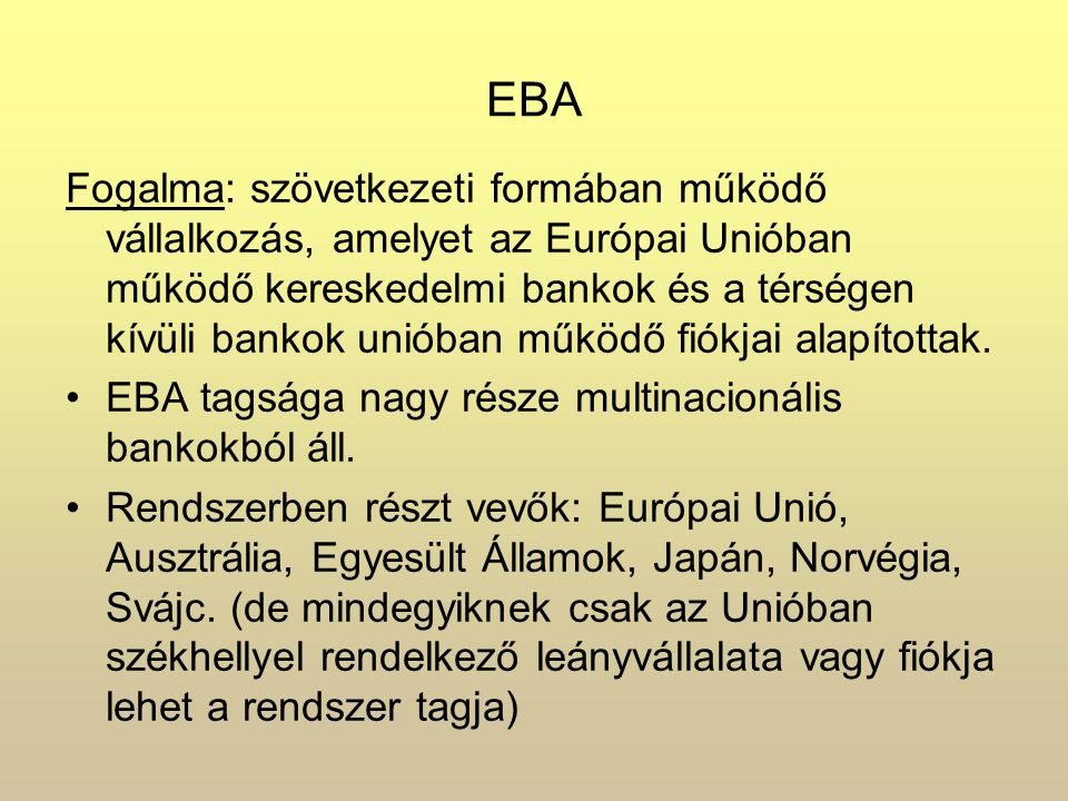 Rendszerhez történő csatlakozás feltételei: 1.) Jogi követelmények 2.) Pénzügyi feltételek 3.) Működési feltételek Kizárólag EU tagállamokban működő hitelintézetek számára nyújt szolgáltatást.