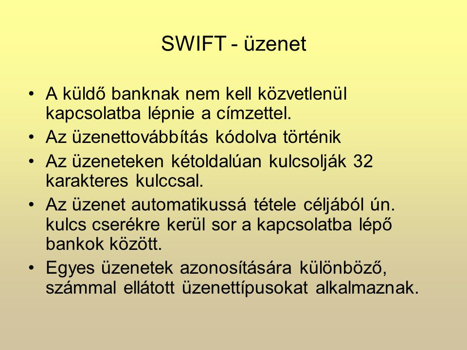 SWIFT – üzenet kategóriák 0.Rendszerüzenetek 1. Ügyfélátutalások, csekkek 2.