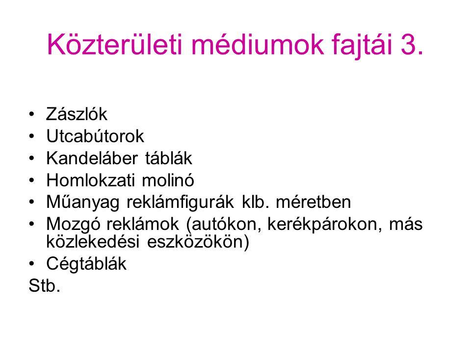 Óriásplakát Altípusai: Álló, külön egyedi kiállítással Fali kiszereléssel Kettős, vagy hármas együttes kiállításúak Megvilágított formátum Kettő- ill.