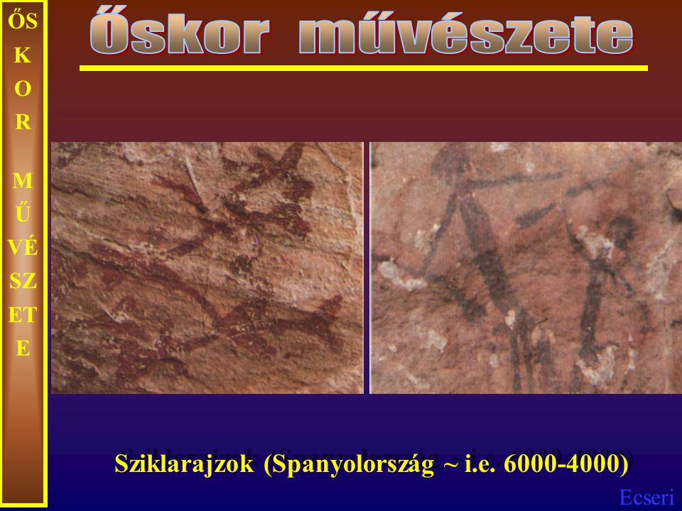 Ecseri Neolitikum: i.e. ~ 9000-3000 -Szahara – Tasszili hegység ~ i.e. 5000-2500 - sziklafestmények