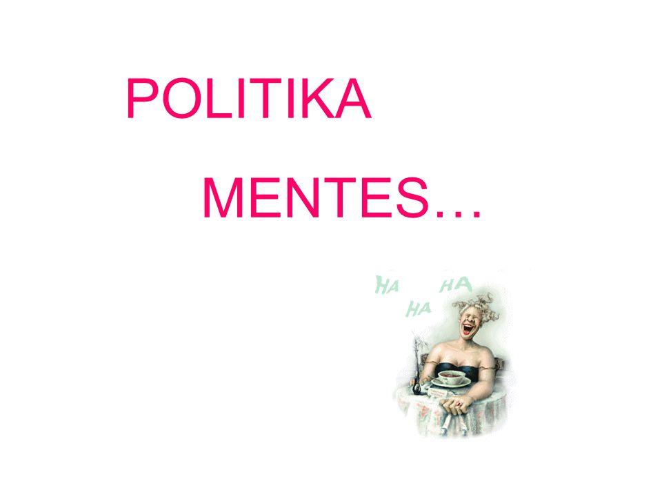POLITIKA MENTES…