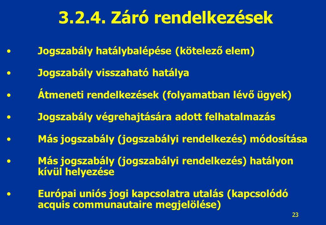 24 A jogszabályt és annak mellékleteit megfelelően tagolni kell.