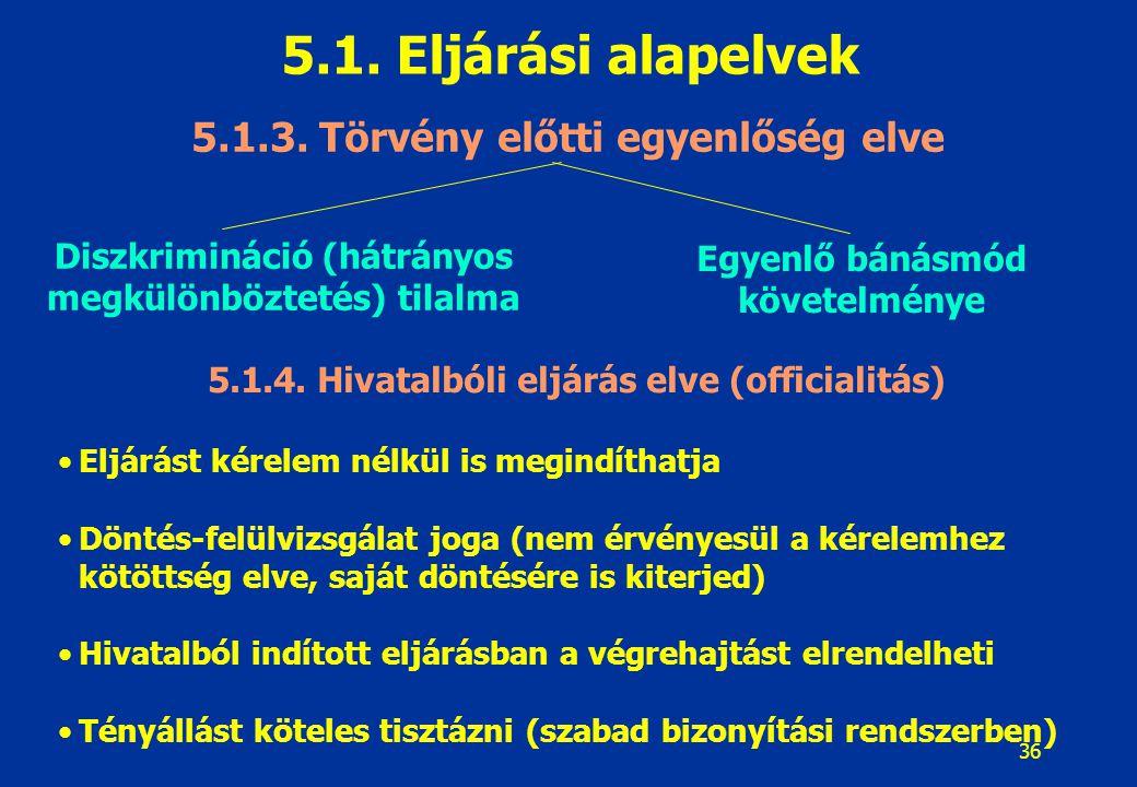 37 5.1.Eljárási alapelvek 5.1.5.
