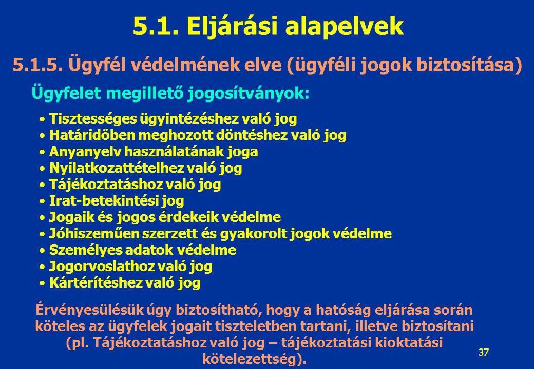 38 5.1.Eljárási alapelvek Nyelvhasználat 9-11.§.