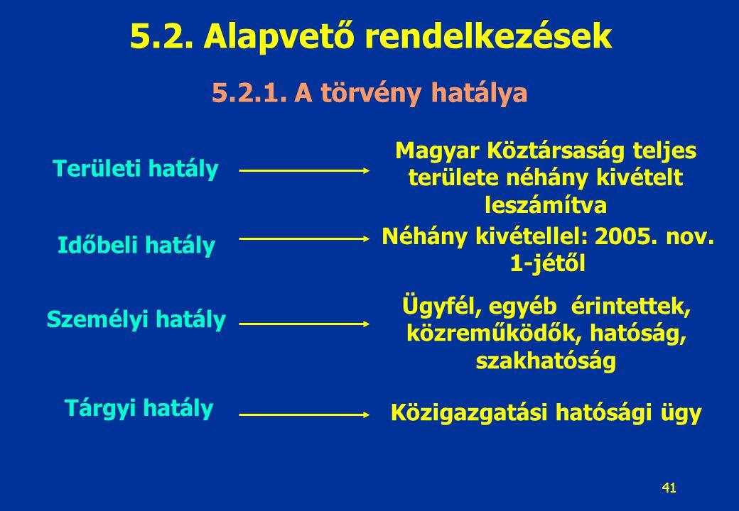 42 5.2.Alapvető rendelkezések 5.2.1.1.
