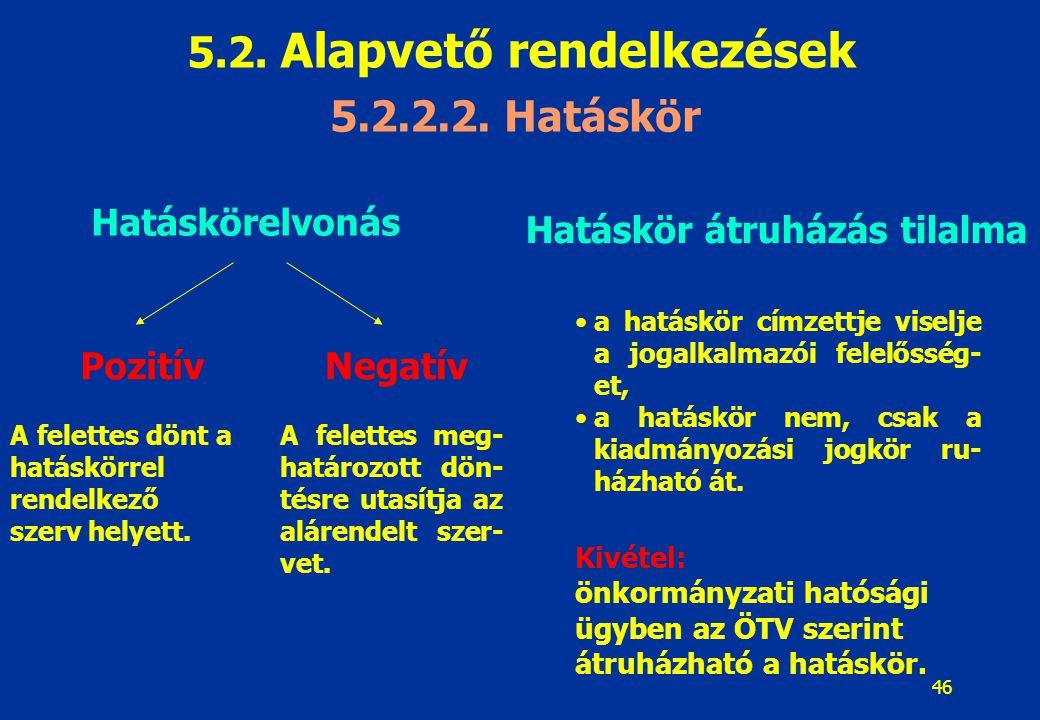 47 5.2.Alapvető rendelkezések 5.2.2.3.