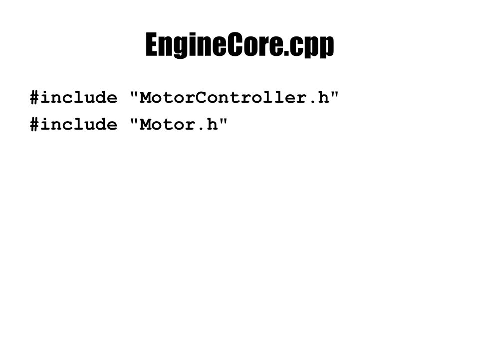 EngineCore.cpp void EngineCore::loadMotorControllers(XMLNode& xMainNode) { int iMotorController = 0; XMLNode motorControllerNode; while( !(motorControllerNode = xMainNode.getChildNode(L MotorController , iMotorController)).isEmpty() ) { const wchar_t* motorControllerName = motorControllerNode L name ; MotorController* motorController = new MotorController(); loadMotors(motorControllerNode, motorControl); controllerDirectory[motorControllerName] = motorController; iMotorController++; }