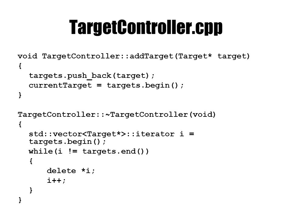 TargetController::apply void TargetController::apply(PhysicsEntity* controlledEntity, const ControlContext& context) { if(!targets.empty()) { Target* target = *currentTarget; D3DXVECTOR3 markDifference = target->position - controlledBody->position; if(target->mark) markDifference += target->mark->getPosition(); if(D3DXVec3Length(&markDifference) radius) { currentTarget++; if(currentTarget == targets.end()) currentTarget = targets.begin(); }