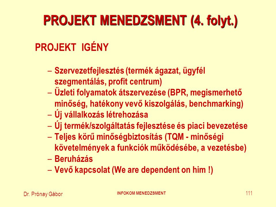 Dr.Prónay Gábor INFOKOM MENEDZSMENT 112 PROJEKT MENEDZSMENT (5.