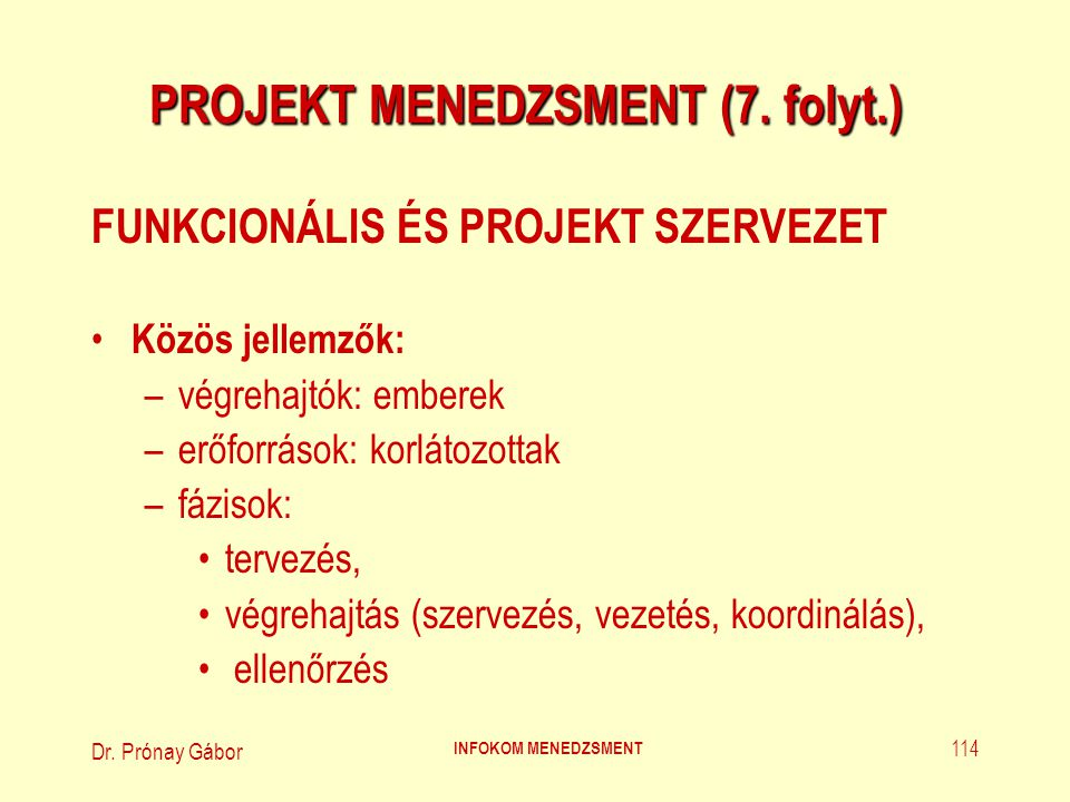 Dr.Prónay Gábor INFOKOM MENEDZSMENT 115 PROJEKT MENEDZSMENT (8.