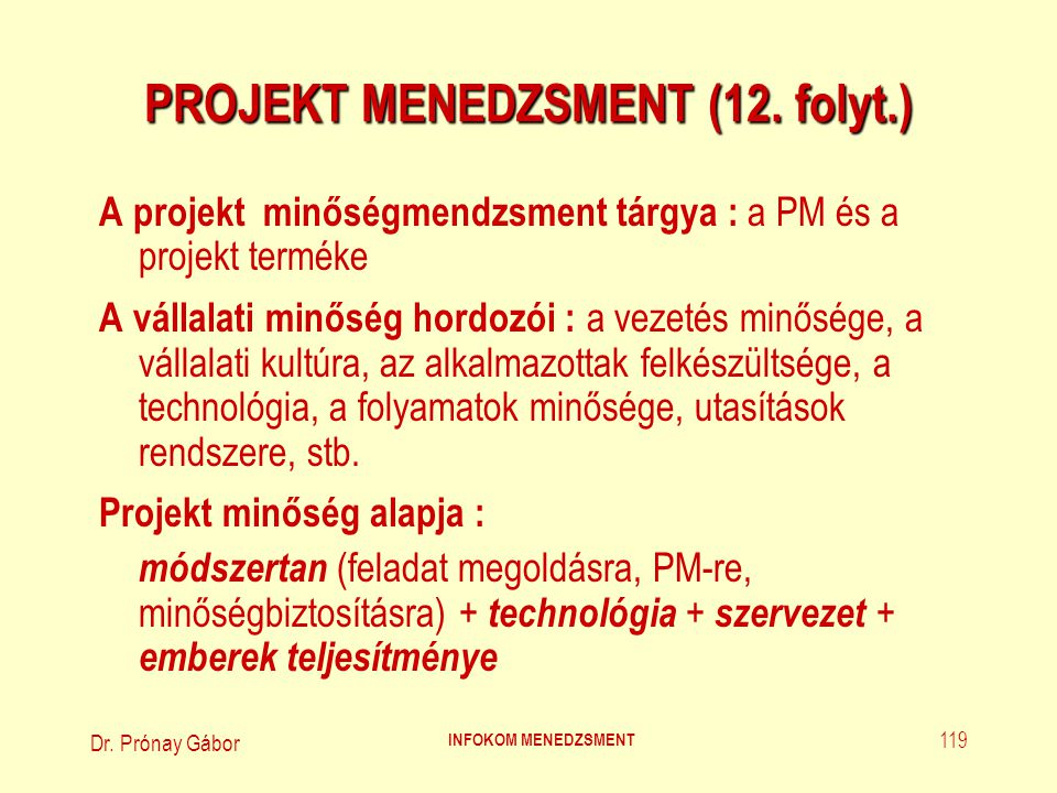 Dr.Prónay Gábor INFOKOM MENEDZSMENT 120 PROJEKT MENEDZSMENT (13.