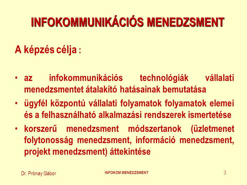 Dr.Prónay Gábor INFOKOM MENEDZSMENT 4 INFOKOMMUNIKÁCIÓS MENEDZSMENT (1.