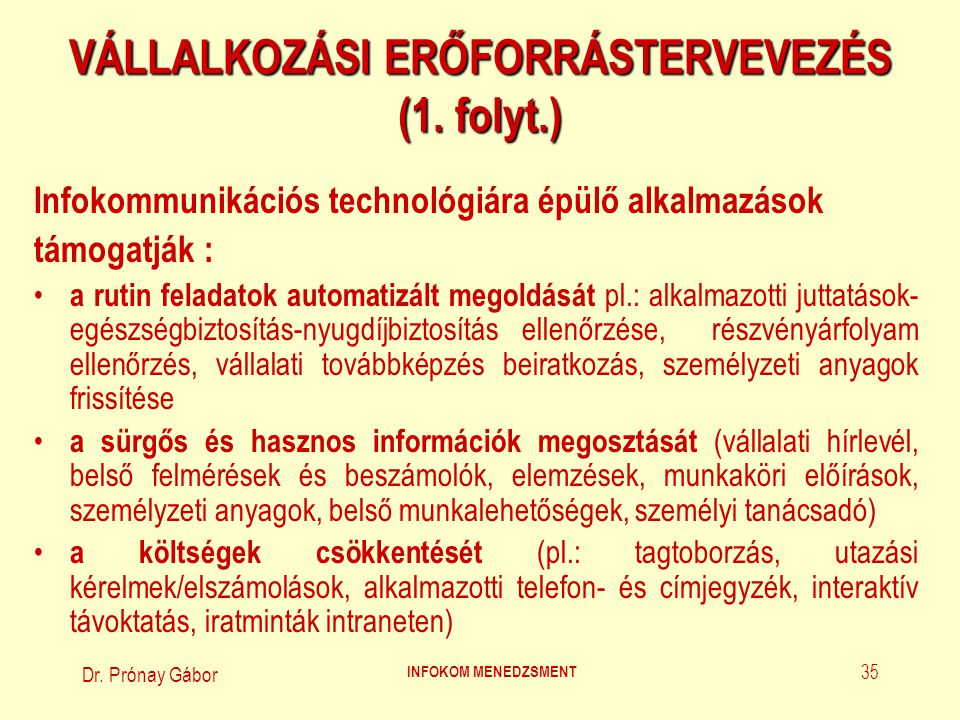 Dr.Prónay Gábor INFOKOM MENEDZSMENT 36 VÁLLALKOZÁSI ERŐFORRÁSTERVEVEZÉS (2.