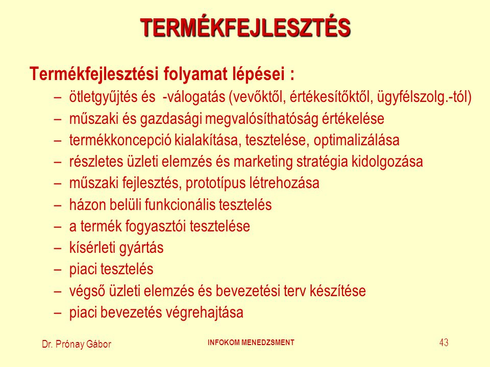 Dr.Prónay Gábor INFOKOM MENEDZSMENT 44 TERMÉKFEJLESZTÉS (1.