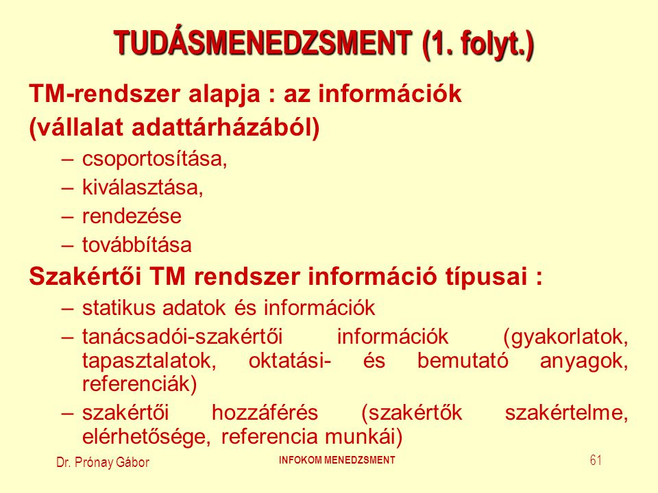 Dr.Prónay Gábor INFOKOM MENEDZSMENT 62 TUDÁSMENEDZSMENT (2.