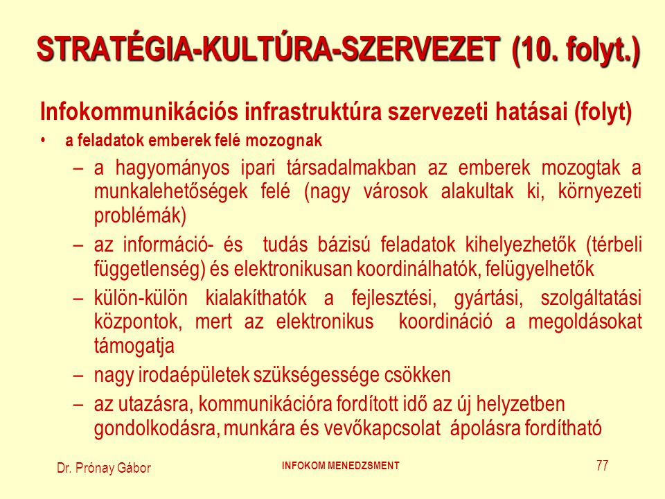 Dr.Prónay Gábor INFOKOM MENEDZSMENT 78 STRATÉGIA-KULTÚRA-SZERVEZET (11.