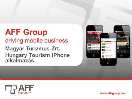 AFF Group driving mobile business Magyar Turizmus Zrt. Hungary Tourism iPhone alkalmazás.