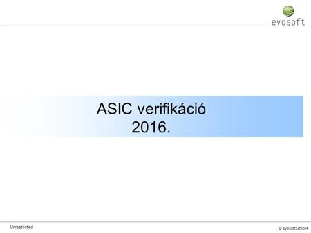 © evosoft GmbH ASIC verifikáció 2016. Unrestricted.
