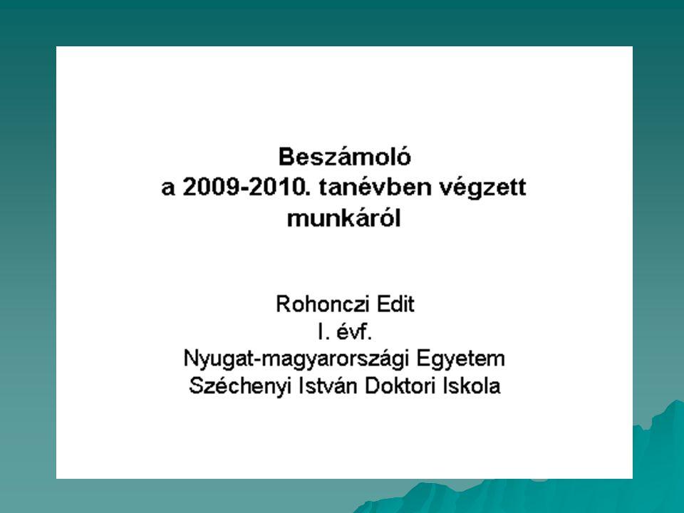 Tartalom  Tanulmányi kötelezettség  Önálló előadások, konferenciák  Tanulmányutak  Publikációk