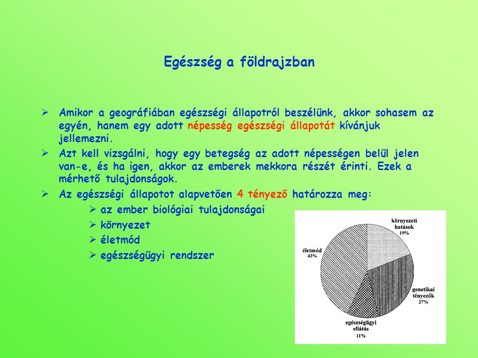  A genetikai, biológiai tulajdonságok egy része (pl.