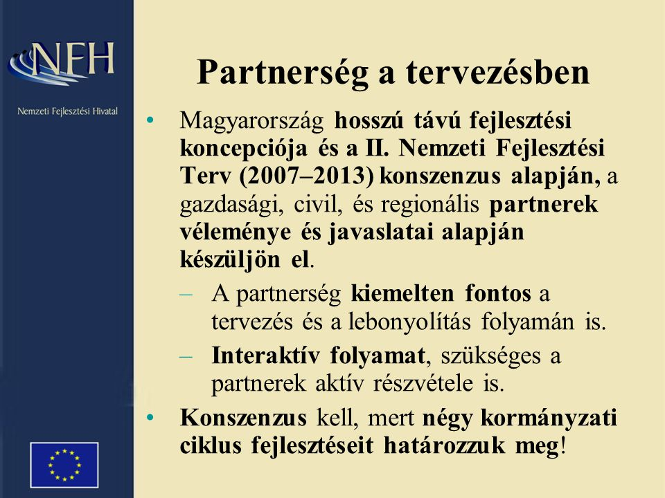 A társadalmi egyeztetés tervezett menete Országos Fejlesztéspolitikai Koncepció2005.