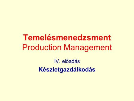 Temelésmenedzsment Production Management
