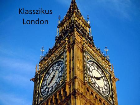 Klasszikus London.