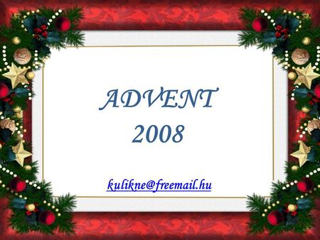 ADVENT 2008 kulikne@freemail.hu.