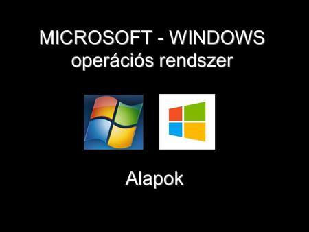 MICROSOFT - WINDOWS operációs rendszer Alapok. Windows: (DOS) Windows 3.1 Windows 95 Windows NT Windows 98 Windows 2000 Windows XP Windows Vista Windows.