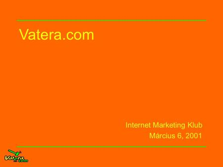 Vatera.com Internet Marketing Klub Március 6, 2001.
