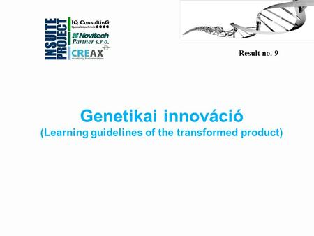 1 Genetikai innováció (Learning guidelines of the transformed product) Result no. 9.