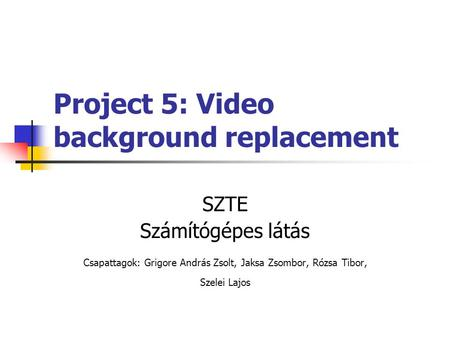 Project 5: Video background replacement