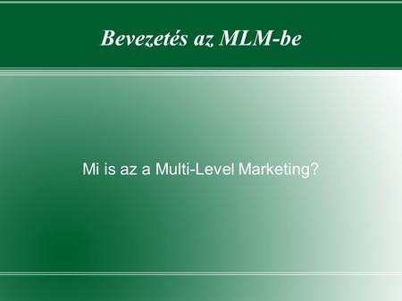Bevezetés az MLM-be Mi is az a Multi-Level Marketing?